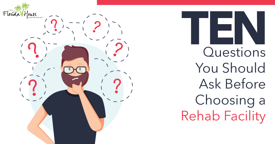 10 Questions you should ask before choosing a rehab