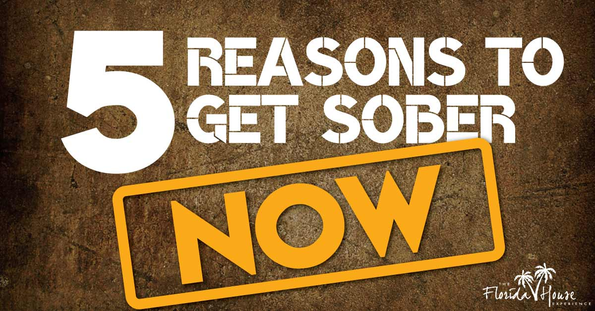 5 Reasons to Get Sober Now