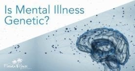 Mental illness - is it genetic?