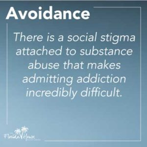 There is a social stigma attached to substance abuse - Avoidance