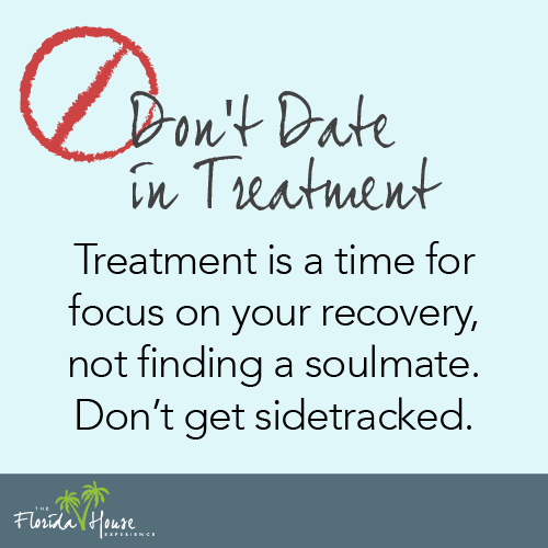 When to date after rehab - Don't date in treatment