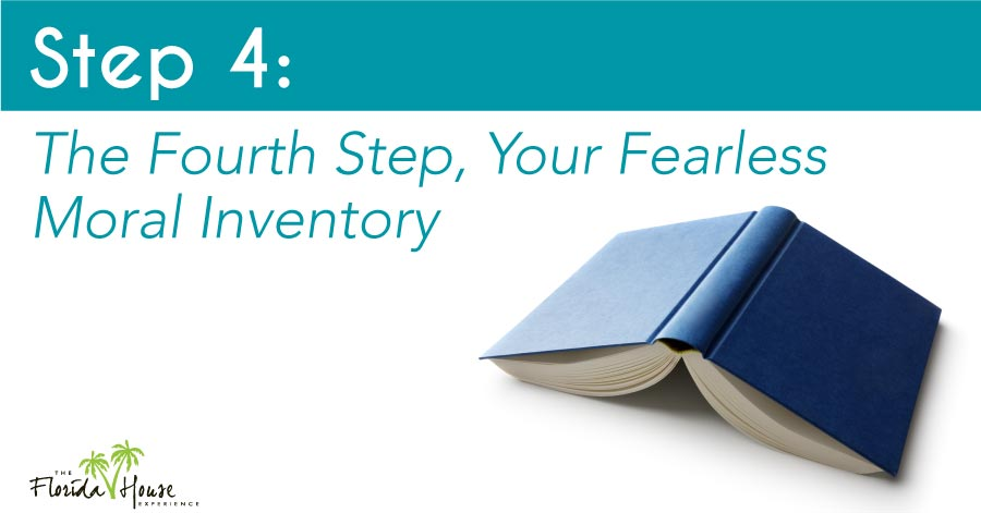 What is Step 4 - Your Fearless Moral Inventory
