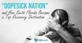 Recovery Destination Florida and Dopesick Nation