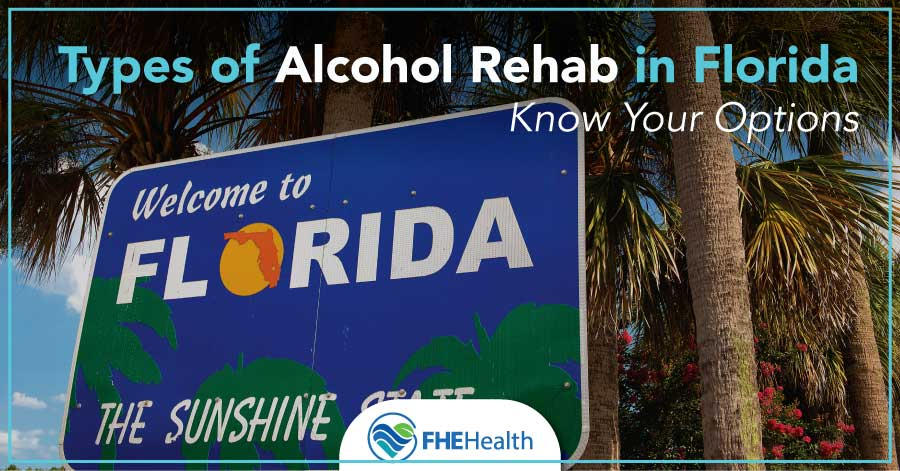 Types of Alcohol Rehab in Florida- You should know your options