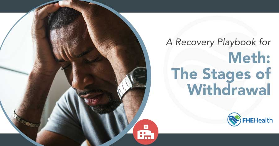 A Recovery Playbook for Meth: The Stages of Withdrawal