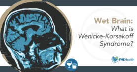 Wet Brain: What is Wernicke-Korsakoff Syndrome