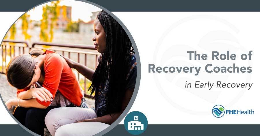 Recovery coaches role in early recovery