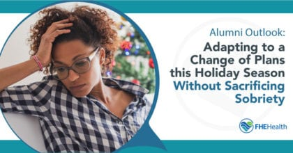 Adapting to change during the holidays avoid relaps