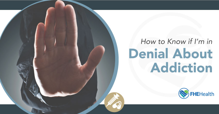 How to know you're in denial about addiction